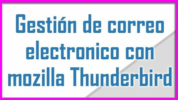 gestion de correo con Mozilla Thunderbird