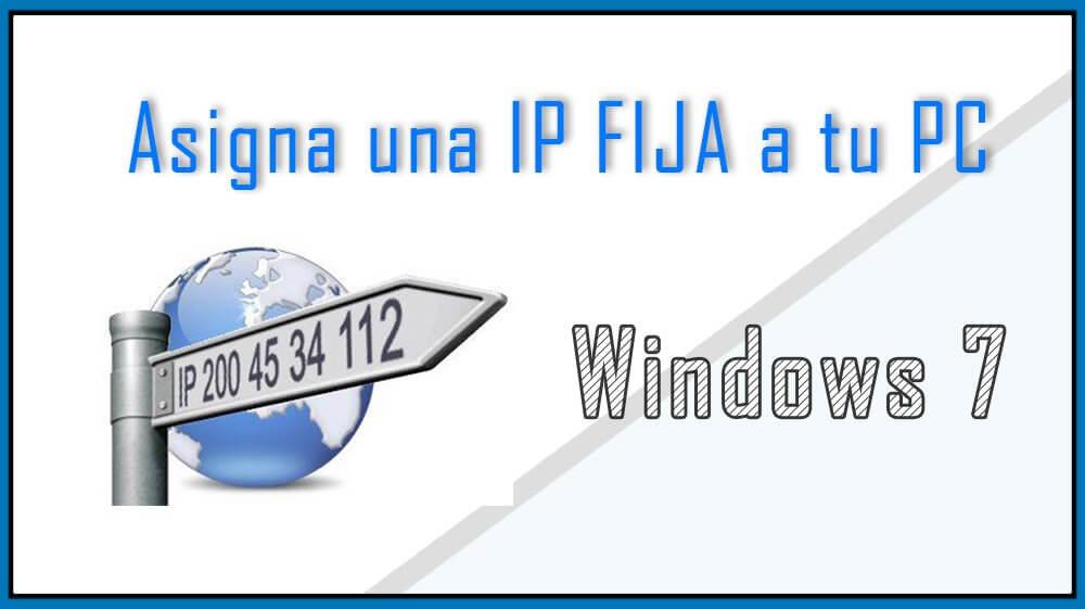 Asigna una IP FIJA a tu ordenador