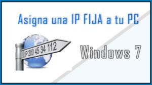 Asigna una IP FIJA a tu PC