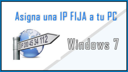 Asigna una IP FIJA a tu PC