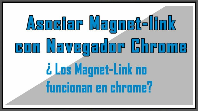 Solucionar problema de Magnet-Link en Google Chrome