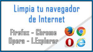 Limpia tu Navegador de internet