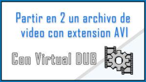 Partir en 2 un archivo de video con extension AVI