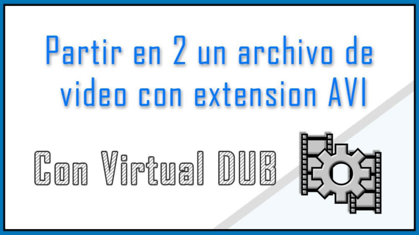 Partir en 2 un archivo de video con extension AVI
