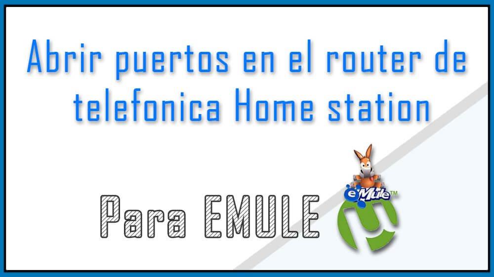 Abrir puertos en el router telefonica Home station