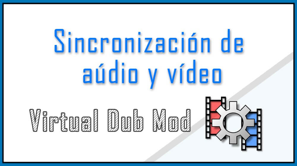 Sincronizar audio y video de un AVI