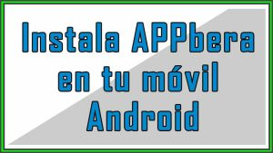 instalar aplicacion appbera en android