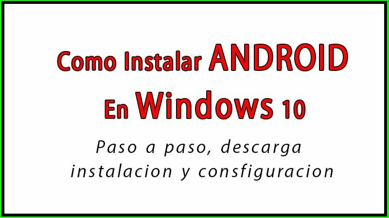 Como instalar ANDROID en WINDOWS 10 - Año 2018 - Con Nox Player