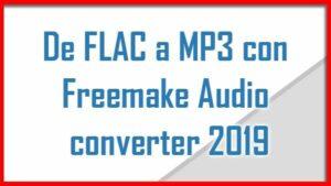 De FLAC a MP3 con Freemake Audio converter 2019, Como descargar el programa adecuado, como instalarlo, y como hacer la conversion de FLAC a MP3 de manera super rapida. Buen provecho :)