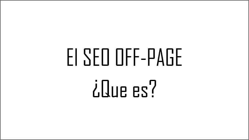 ¿Que es el SEO OFF-PAGE?