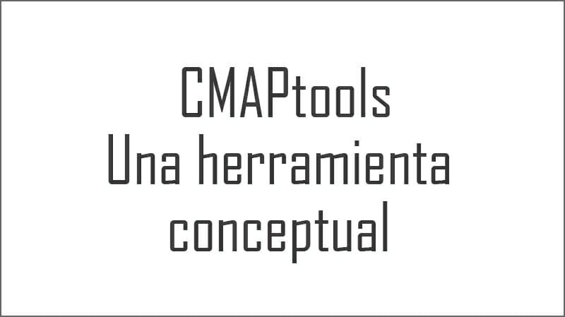 CMAPtools, Una herramienta conceptual