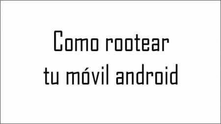 Como rootear tu móvil android