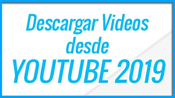 Descargar videos desde Youtube Sistema 2 - 2019