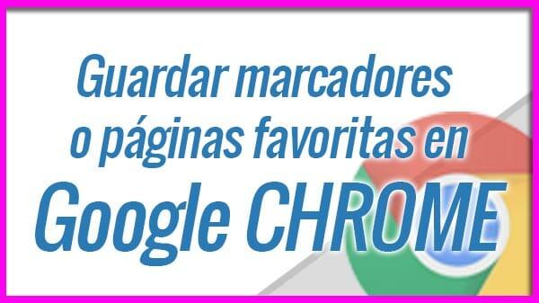 Aprende a gestionar los marcadores o favoritos en Google Chrome.