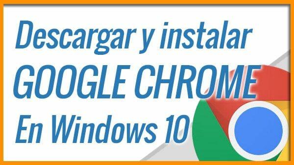 Instalar Google Chrome en Windows 10