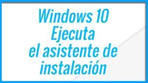Instalar Windows 10 Asistente de instalacion