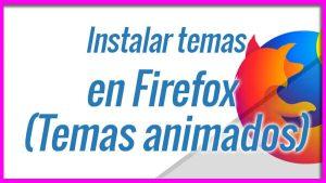Instalar temas personalizados en Firefox