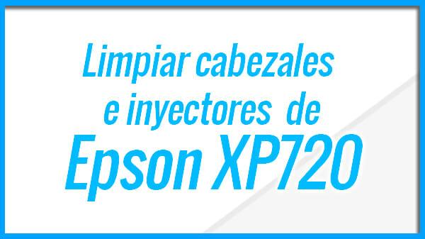 Epson XP720 Limpieza y test de inyectores