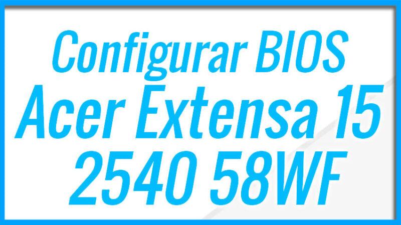 Configurar BIOS Acer Extensa 15 - 2540-58WF