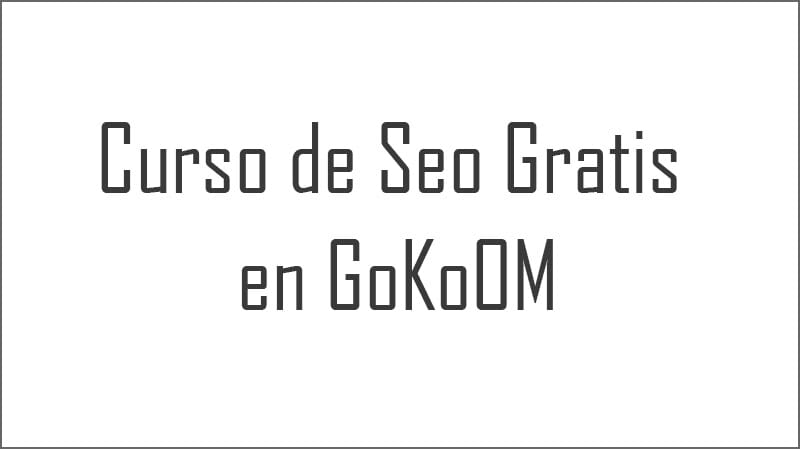 Curso de Seo Gratis en GoKoOM