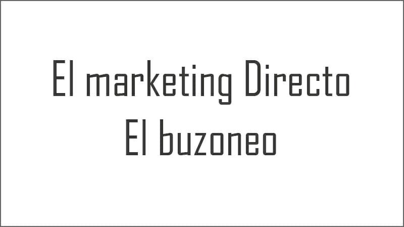 El marketing directo con buzoneo