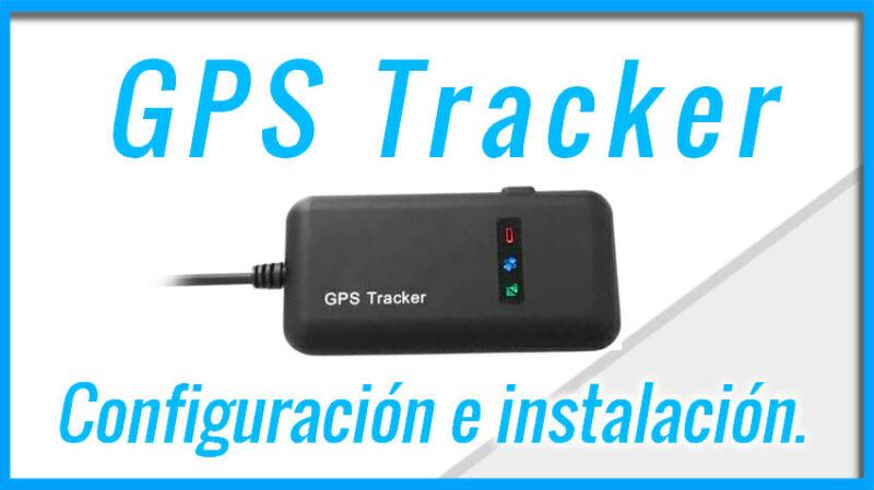 GPS Tracker - Configuración e instalación en Español