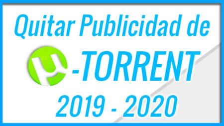 COMO quitar la PROPAGANDA de nuestro UTORRENT 2019 2020