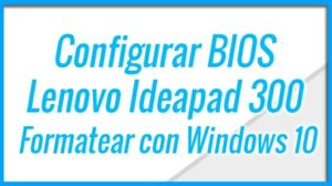 Lenovo Ideapad 300 - Configuración BIOS