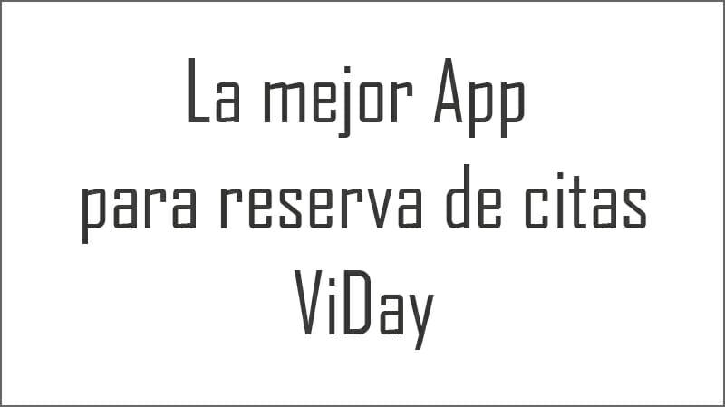La mejor App para reserva de citas, ViDay