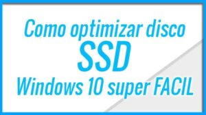 Como optimizar disco duro SSD o M.2 con Windows 10 y SSDFresh