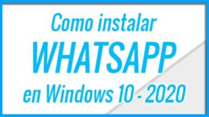 Como poner Whatsapp en Windows 10 o MAC