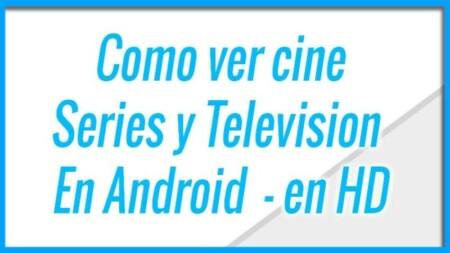 Como ver cine, series y television en Android