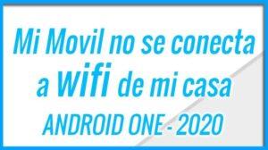 Mi Movil Android no se conecta a wifi de mi casa