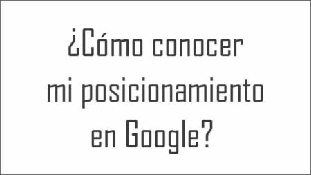 Cómo conocer mi posicionamiento en Google