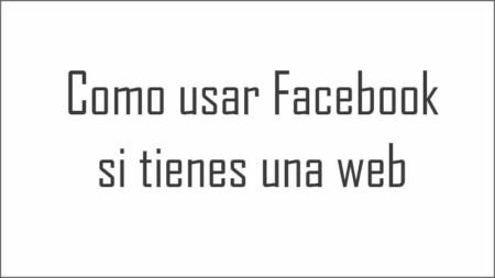 Como usar Facebook si tienes una web