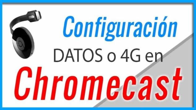 Como configurar GOOGLE CHROMECAST con datos o 4G