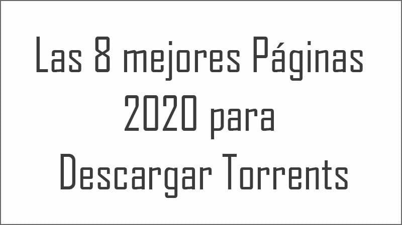 Las 8 mejores Páginas 2020 para Descargar Torrents