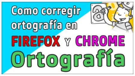 Instalar corrector de ortografía en Google Chrome y Mozilla Firefox