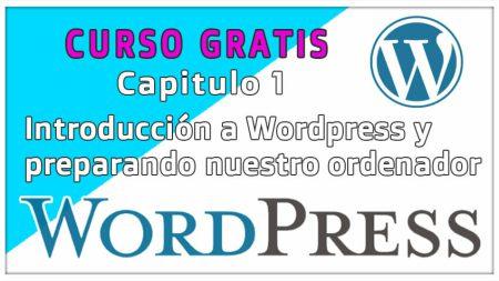 Curso WordPrees - 1 - Introducción a WordPress y preparar nuestro ordenador como servidor local con Xampp - 2021