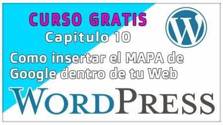 Curso WordPrees - 10 -Como poner el MAPA de GOOGLE en tu WordPress - Año 2021