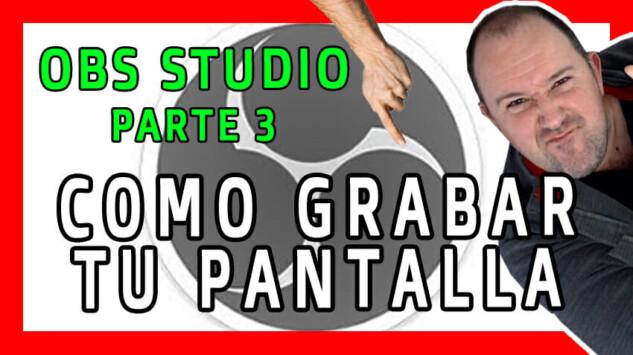 OBS Studio - Como GRABAR o CAPTURAR Tu PANTALLA y Tu WEBCAM para hacer Videotutoriales