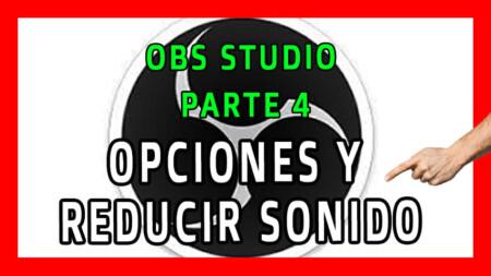 OBS ESTUDIO - Opciones IMPORTANTES y NECESARIAS + Eliminación de RUIDO DE FONDO