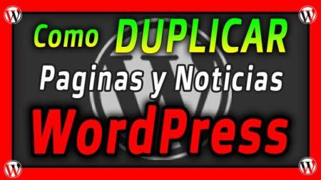 Como DUPLICAR páginas y NOTICIAS en WordPress