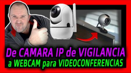 COMO Covertir una CAMARA IP de VIDEO-VIGILANCIA en una WEBCAM - 2021